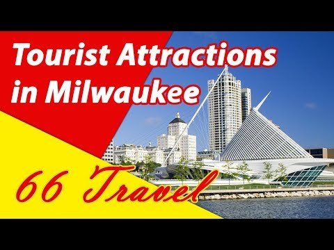 List 8 Tourist Attractions in Milwaukee, Wisconsin | Travel to United States