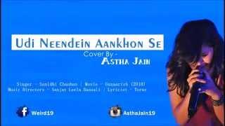 Udi - Guzaarish   Cover by Astha Jain