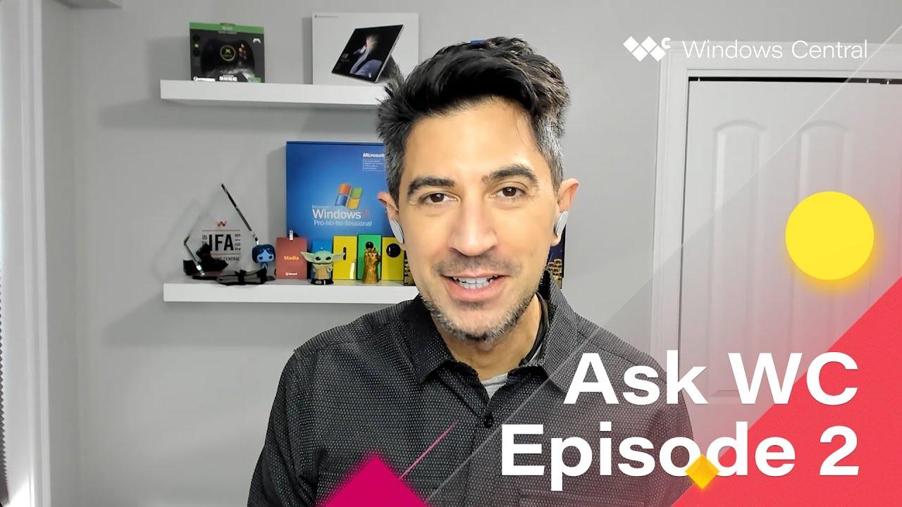 Ask Windows Central – Episode 2: Surface Duo, Windows 11, Sun Valley