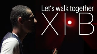 CLIP VIDÉO | XI B - Let's walk together (Clip officiel intégral)