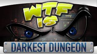 Gambar cover ► WTF Is... - Darkest Dungeon ?