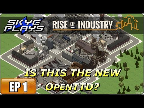 Rise Of Industry Part 1 ►IS THIS THE NEXT OPENTTD?◀ Tycoon/City Building/Simulation 2017