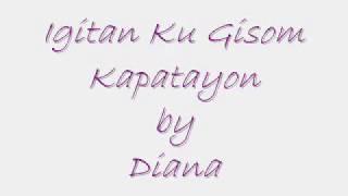 Download lagu Diana - Igitan ku Gisom Kapataion + lyric