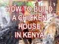 How to build a chicken house in Kenya How to build a poultry house S01E6