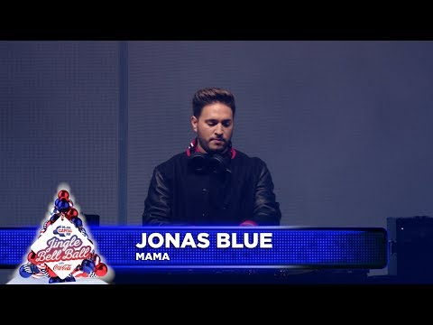 Jonas Blue - 'Mama' (Live at Capital's Jingle Bell Ball 2018) Mp3