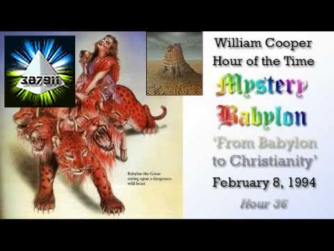 William Cooper 📻 Hour of the Time Mystery Babylon Hour 36 👽 From Babylon to Christianity