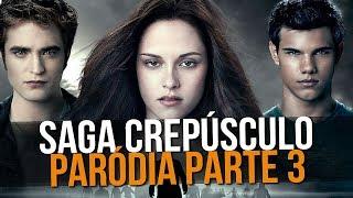 Baixar SAGA CREPÚSCULO - PARTE TRÊS #ParodiasTNT
