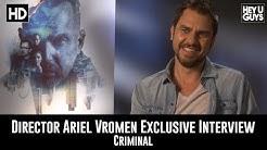 Director Ariel Vromen Exclusive Interview - Criminal