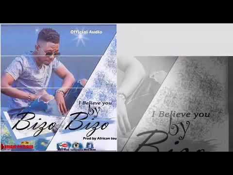 I Believe you By Bizo Bizo