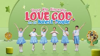 "Kids Dance Christian Song ""Those Who Sincerely Love God Are All Honest People"" God Loves the Honest"