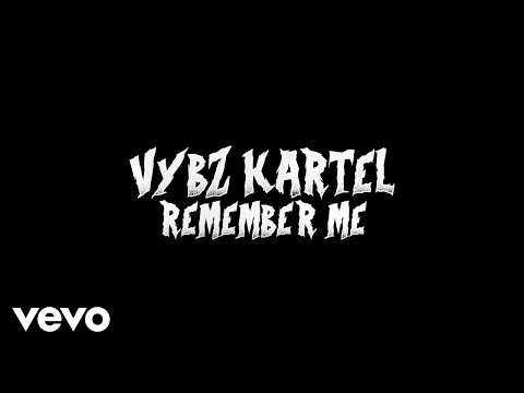 Vybz Kartel - Remember Me (Lyric Video)