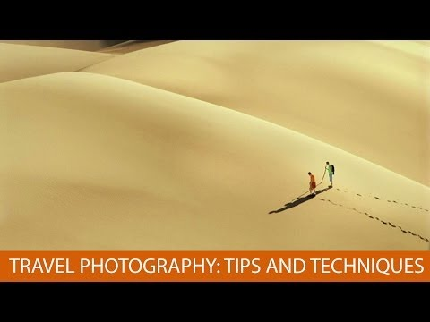 Travel Photography: Tips And Techniques