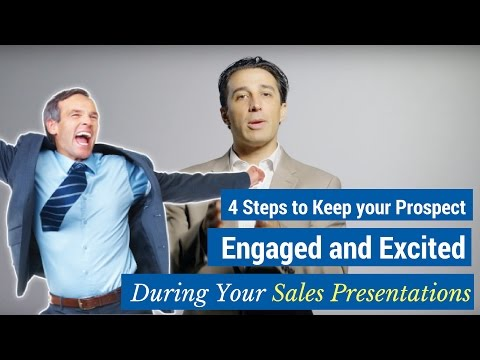 4 Steps to Keep your Prospect Engaged and Excited During Your Sales Presentations