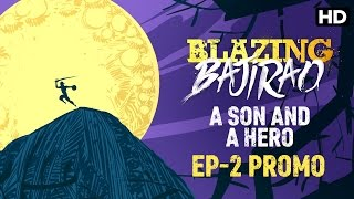 Blazing Bajirao: A Son & A Hero | Episode 2 LIVE on Eros Now