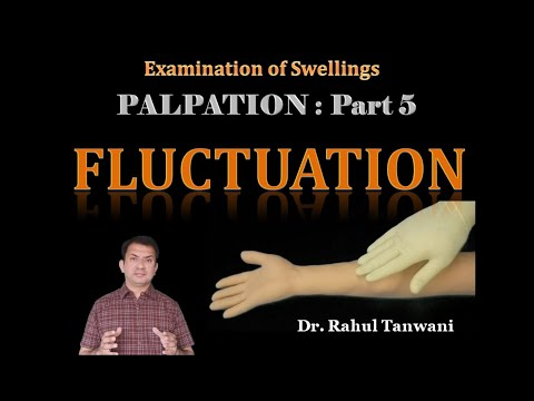 Palpation of Swellings : Part 5 - Fluctuation