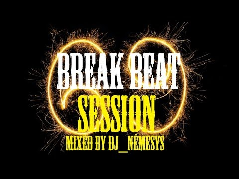BREAKBEAT SESSION # 6 9 mixed by dj_némesys