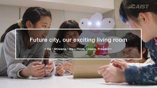 مدينة المستقبل, مثيرة لدينا غرفة المعيشة الفقرات كا Shiwano・ها-التفكير في إنشاء الحاضر الفقرات