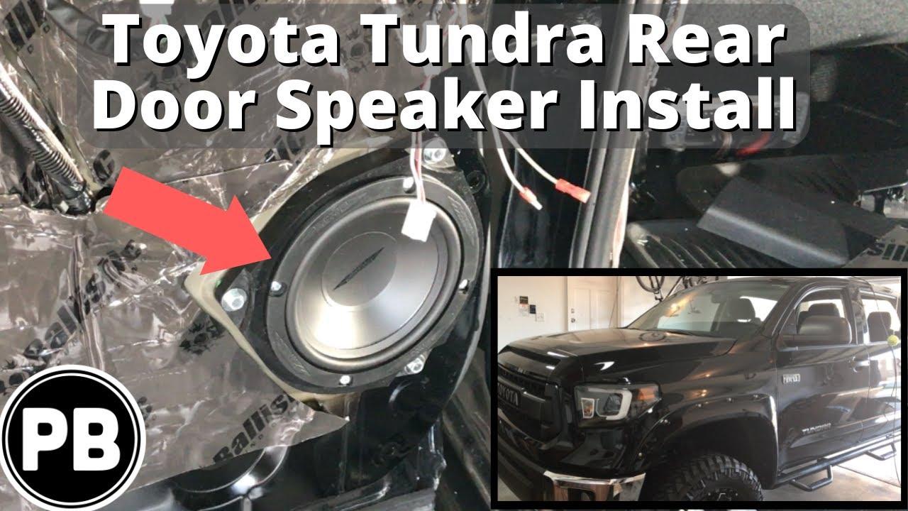 2014 - 2018 Toyota Tundra Rear Door Speakers Replacement Install