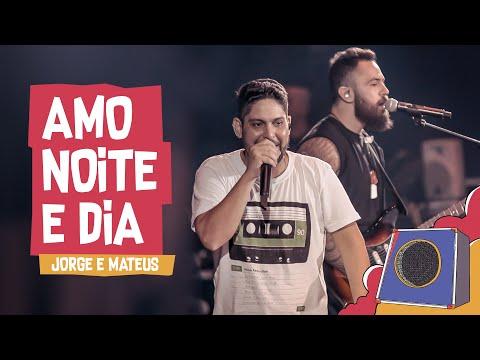Amo noite e dia - Jorge e Mateus - Villa Mix Goiânia 2018  Ao Vivo