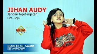 Download Jihan Audy - Jangan Nget Ngetan [OFFICIAL] Mp3
