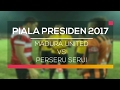 Video Gol Pertandingan Madura United vs Perseru Serui U21