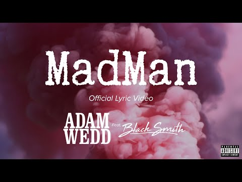 Madman (Official Lyric Video ) - ADAM WEDD feat Blacksmith