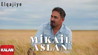 Mikail Aslan  - Elqajiye