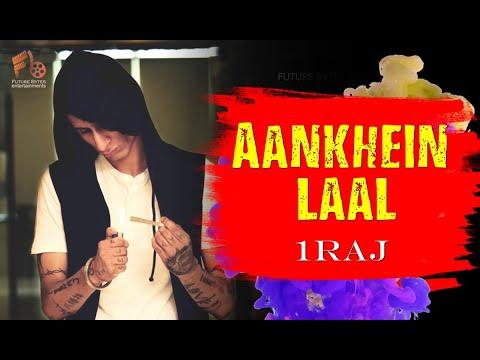 Aankhien Laal | 1Raj | Latest Rap Hip Hop Song 2018 | Lyrical Video | Future Bytes Entertainments