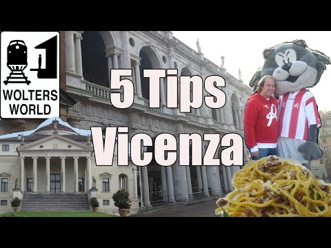Visit Vicenza - Travel Tips for Vicenza, Italy