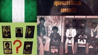 Question Mark • Freaking Out (Nigeria 1974)