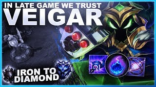 IN LATE GAME WE TRUST, VEIGAR! - Iron to Diamond | League of Legends