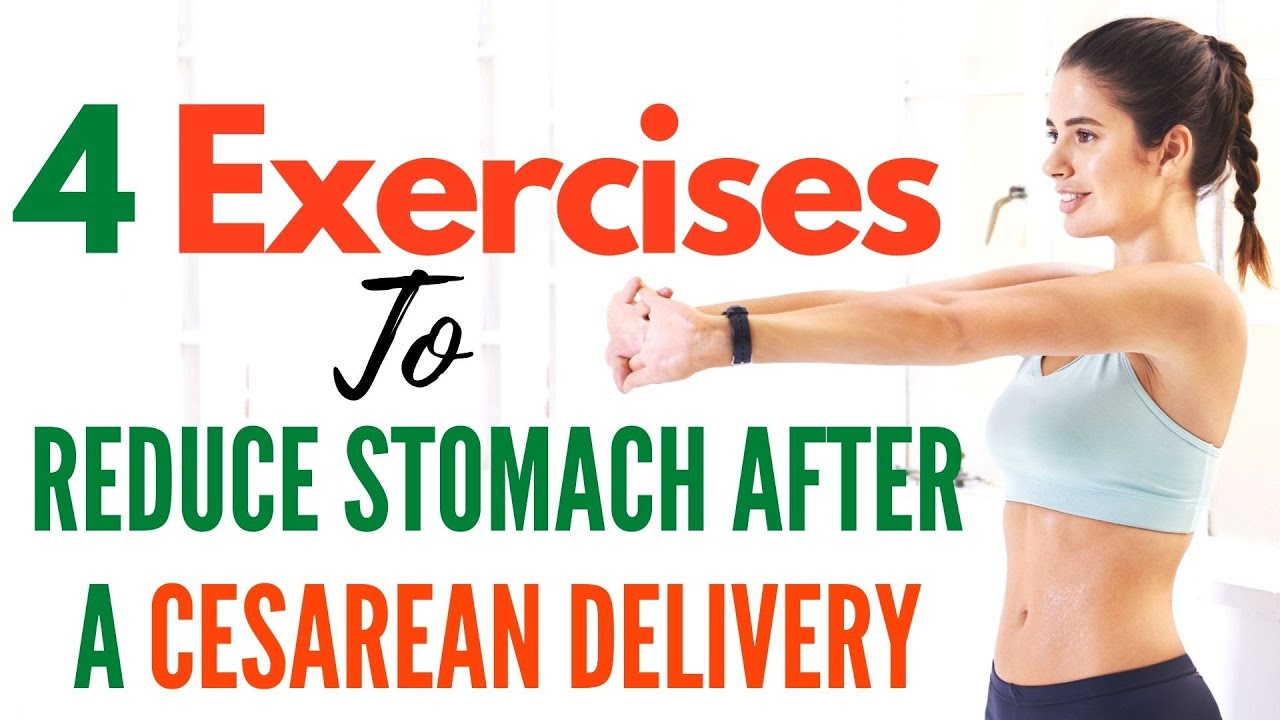4 Exercise To Reduce Stomach After Cesarean Delivery | Cesarean Section Recovery