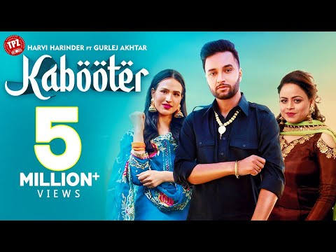 KABOOTER (Full Video) Harvi Harinder Ft Gurlej Akhtar | Sukh Sanghera | Latest Punjabi Songs 2020