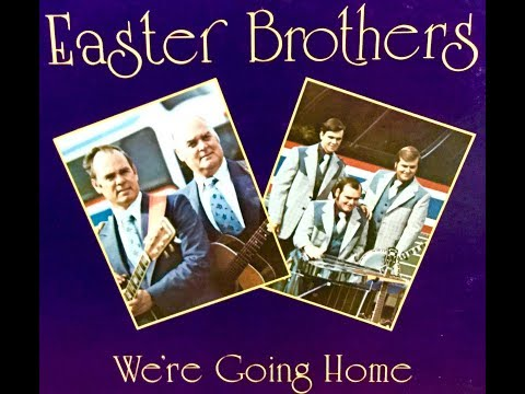 """The Easter Brothers - """"We're  Going  Home"""" (1977) southern/country  gospel"""