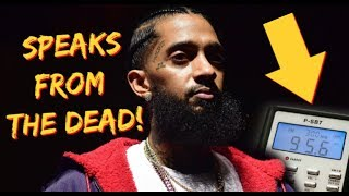 NIPSEY HUSSLE SPEAKS FROM THE DEAD! (SPIRIT BOX SESSION)