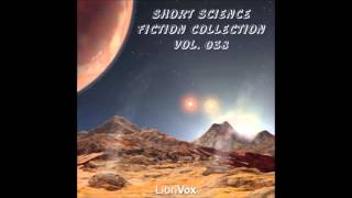Short Science Fiction Collection 038 (FULL Audiobook)