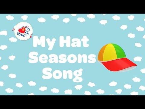 My Hat Seasons Song 👒 |  Summer, Autumn, Winter And Spring | Children Love To Sing