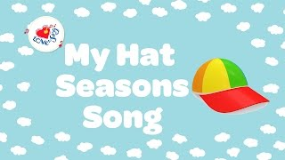 My Hat Seasons Song    Summer Autumn Winter and Spring  Children Love to Sing