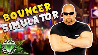 BOUNCER SIMULATOR!  PAPERS, PLEASE MEETS THE NIGHTCLUB : Not Tonight Gameplay : Simulator Game Ep. 1