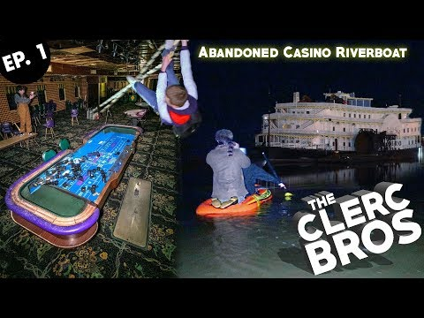 Abandoned Riverboat Casino (RAFTED OUT TO IT!) The Clerc Bros Ep. 1