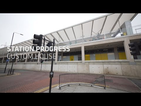 Station Progress: Custom House (February 2020)