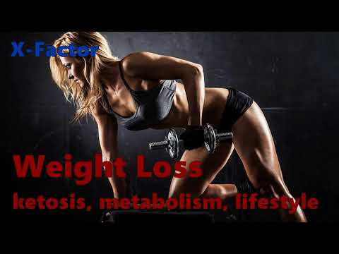 X-Factor - Weight Loss - ketosis, metabolism, lifestyle (subliminals, frequencies)