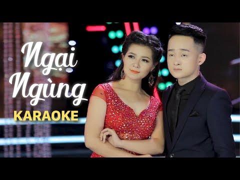 [KARAOKE] Ngại Ngùng - Triệu Trang ft Trịnh Nam Phương
