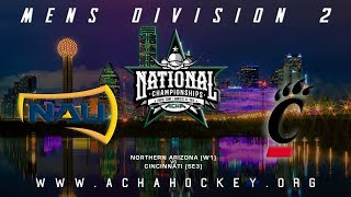 2019 ACHA Men\'s D2 National Championships (Game 13): NORTHERN ARIZONA (W1) vs. CINCINNATI (SE3)