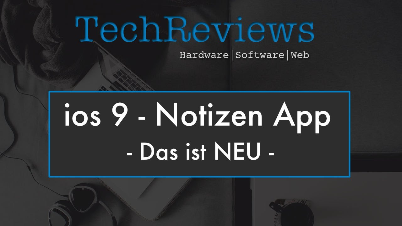 Ios 9 Notizen App Das Ist Neu Deutschgerman Youtube