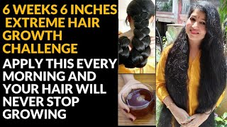6 WEEKS EXTREME HAIR GROWTH CHALLENGEबल क लमब, घन, मजबत बनन क लए 6 INCHES in 6 weeks