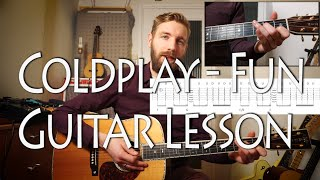Coldplay ft. Tove Lo - Fun   Guitar lesson   How to Play   With Tabs and Chords!