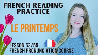 French Reading Practice 1 - Le printemps | French pronunciation course | Lesson 53