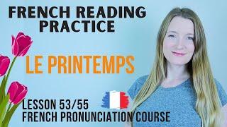 French Reading Practice 1 - Le printemps | French pronunciation course | Lesson 53