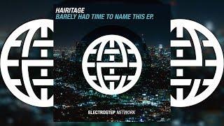 Hairitage - TTFU [Electrostep Network EXCLUSIVE]